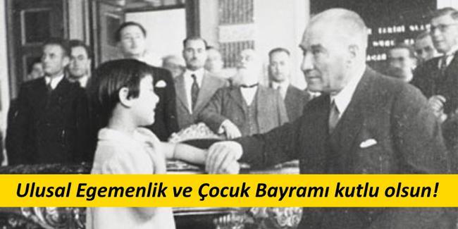23 Nisan Ulusal Egemenlik Bayramı Kutlu Olsun