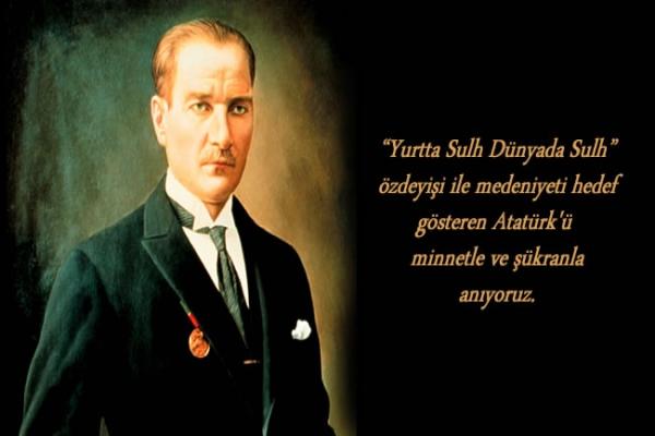 Mustafa Kemal Atatürk'ü saygıyla anıyoruz!